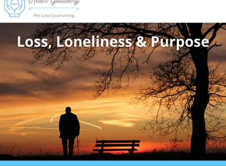 Loss, Loneliness & Purpose