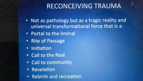 Concevoir le trauma autrement, 1e partie: une force universelle et transformatrice