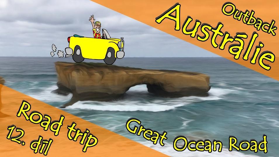 Roadtrip outback Austrálie - 12. díl - Great Ocean Road