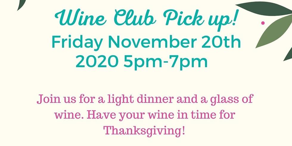 Wine Club Pick Up Friday 11/20/2020 5pm-7pm