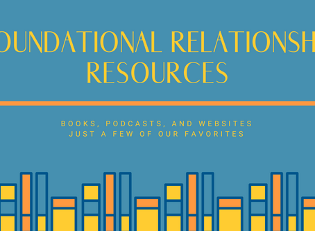 Relationship Resources...Some of Our Current Favorites