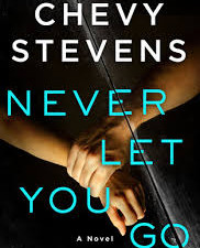 Never Let You Go by Chevy Stevens