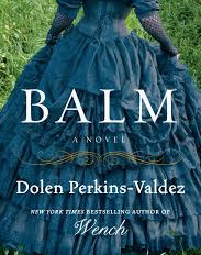 Interview with Dolen Perkins-Valdez, author of Balm