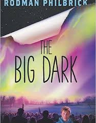 The Big Dark by Rodman Philbrick