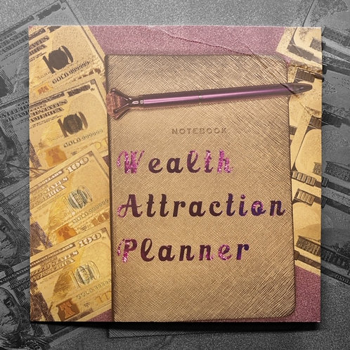 Wealth Attraction Planner, That's a WAP, WAP, WAP