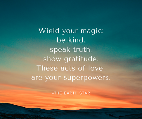 Wield your magic today. Be kind. Speak t