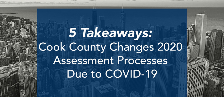 5 Takeaways: Cook County Changes 2020 Assessment Processes Due to COVID-19