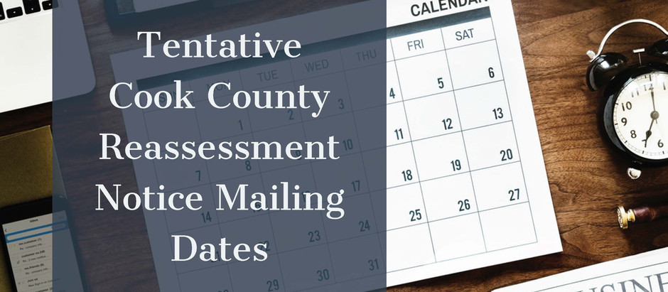Cook County North Suburbs Reassessment – Projected Assessment Notice Mailing Dates
