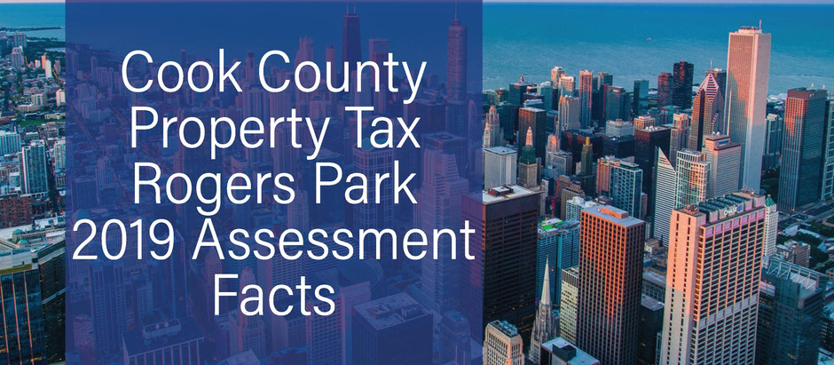 Cook County Property Tax – Rogers Park assessment notices mailed February 15, 2019