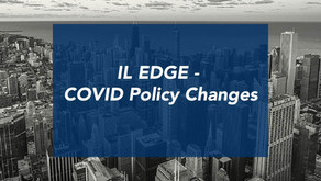 IL EDGE - COVID Policy Changes