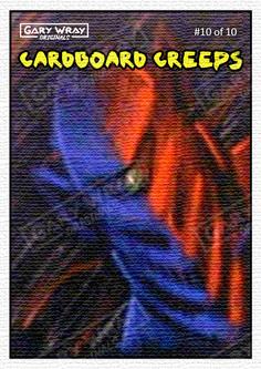 10 - Cardboard Creeps.jpg