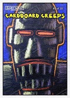 5 - Cardboard Creeps.jpg