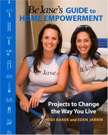 Be Jane's Guide to Home Empowerment Book | Jan 2007