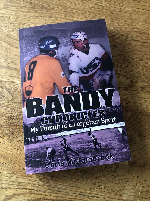 The Bandy Chronicles - my pursuit of a forgotten sport