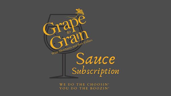 GRAPE TO GRAIN: THE SAUCE SUBSCRIPTION: MIXED WINES: 3 BTLS