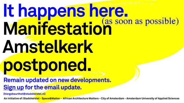 Manifestation Amstelkerk postponed It happens here. (as soon as possible)