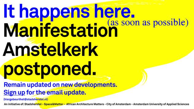 Manifestation Amstelkerk postponed It happens here. (as soon as possible)
