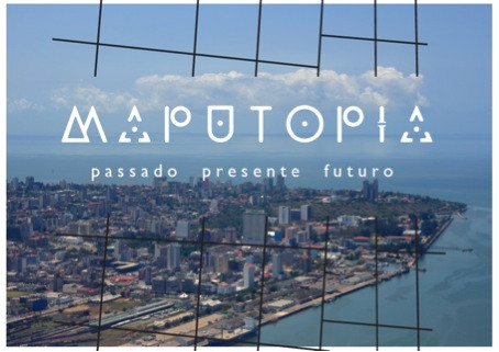 Announcement exhibition MAPUTOPIA passado - presente - futuro