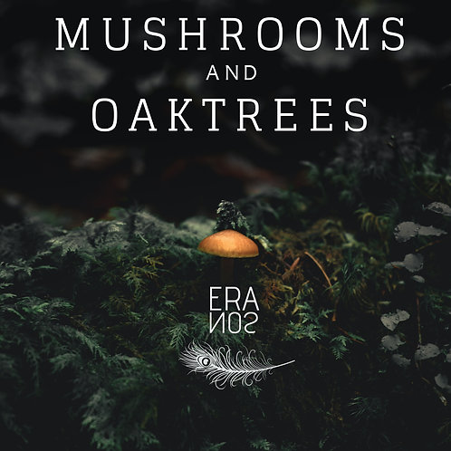 Mushrooms and Oaktrees - ERANOS