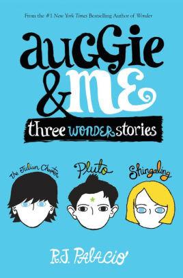 Auggie & Me: Three Wonder Stories - R.J. Palacio