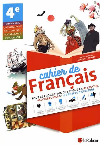 Cahier de français 4e-(Le Robert)