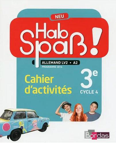 Allemand 3e année Hab spass ! neu - Cahier d'activités élève-Bordas