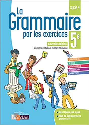 La Grammaire par les exercise 5E -2018 (Bordas)