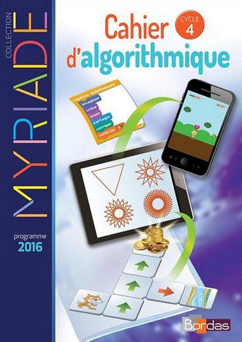 Myriade Maths cahier d'algorithmique cycle 4 – ED 2017