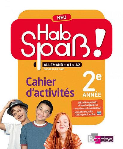 Hab Spaβ Allemand – NEU 2eme année Cahier d'activités – ED 2016