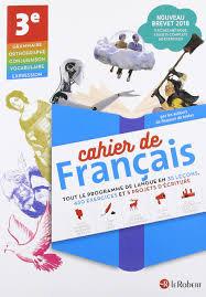 Cahier de français 3e-Le Robert
