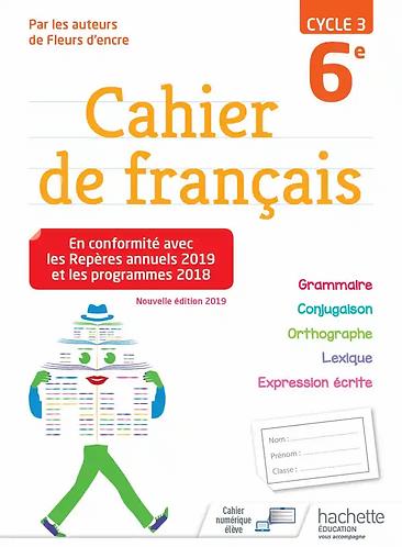 Cahier de Français cycle 3/ 6ème ED 2019