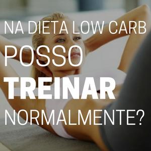A Dieta Low Carb prejudica o rendimento no TREINO?