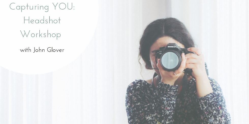 Capturing YOU: Headshot Workshop with John Glover