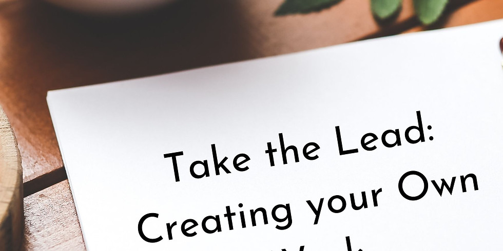 Industry Workshops | Take the Lead: Creating Your Own Work
