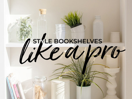 10 Tips For Styling Your Bookshelves Like a Pro