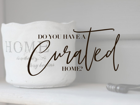 Do You Have a Curated Home?