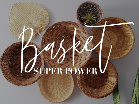 The Decorative Superpower of a Basket