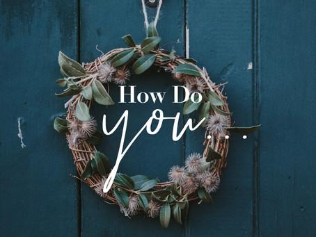 How Do You...