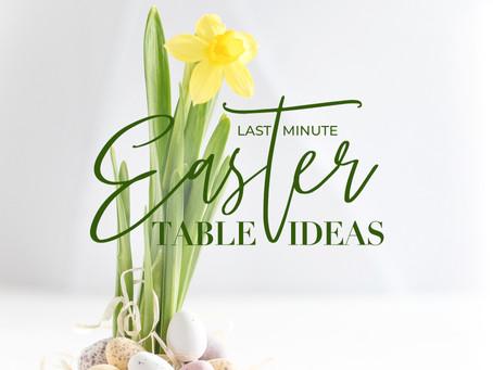 Last Minute Easter Table Ideas