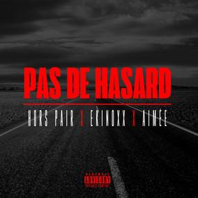 PAS DE HASARD FT. EKINOXX & AIMÉE
