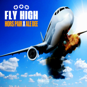 FLY HIGH FT. ALE DEE