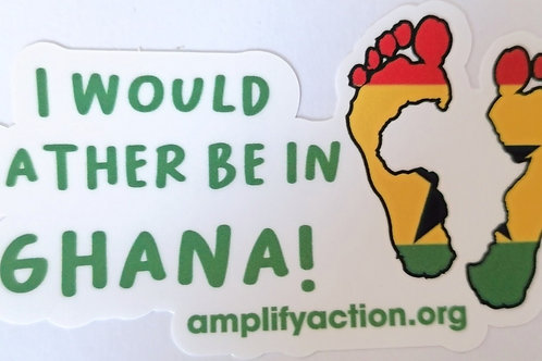 Rather be in Ghana Sticker
