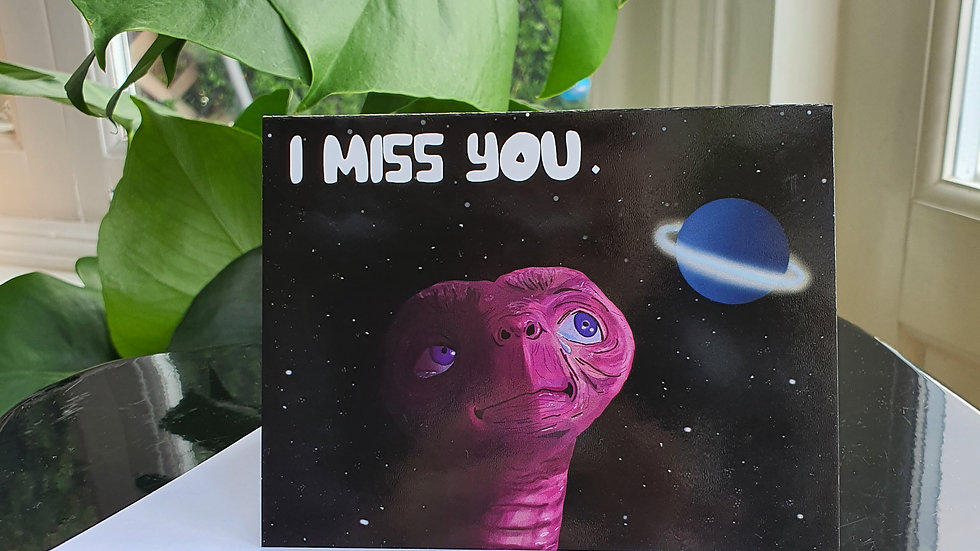 """The E.T. """"I Miss You."""" Greeting Card"""