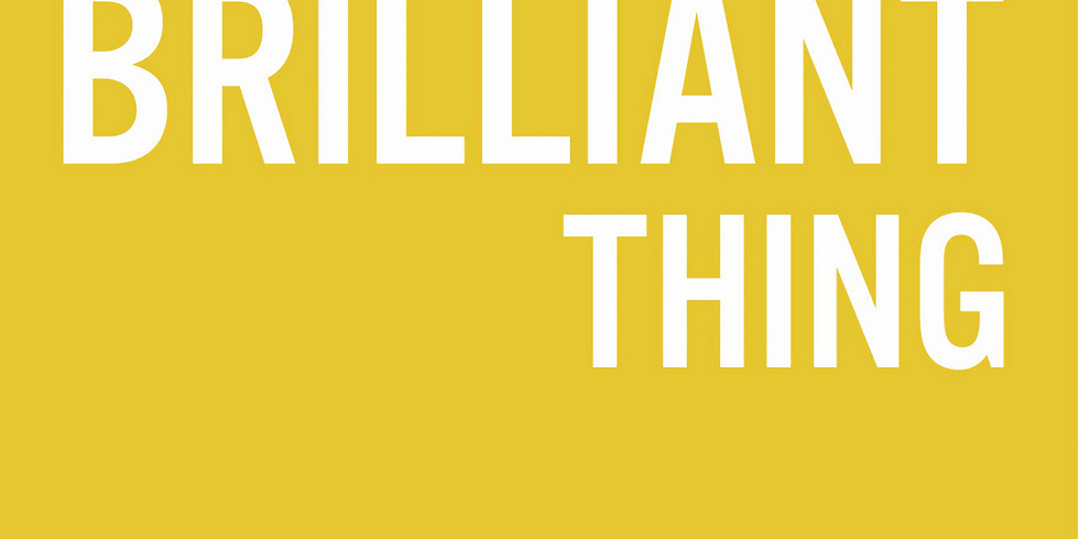 Performing Arts | Every Brilliant Thing