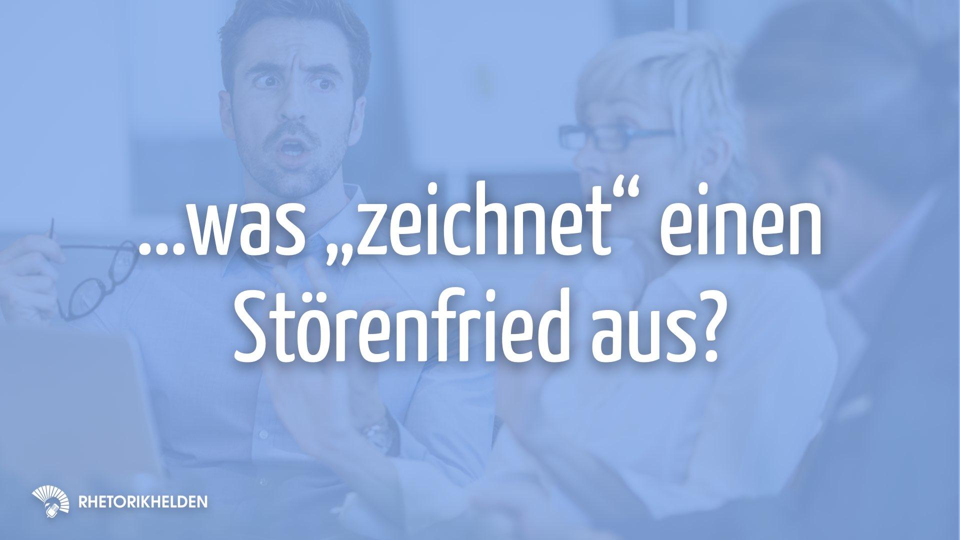 störenfried-moderation-rhetorikhelden-
