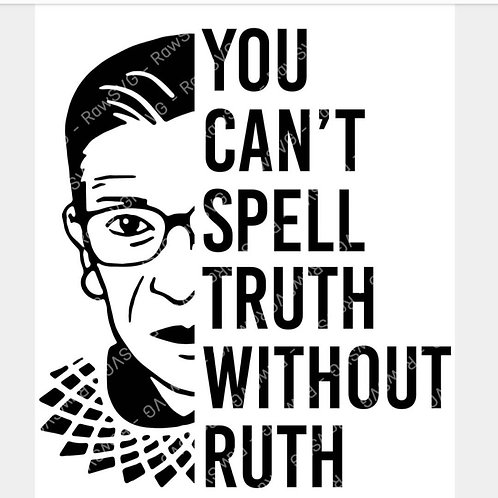 You can't spell truth...RBG