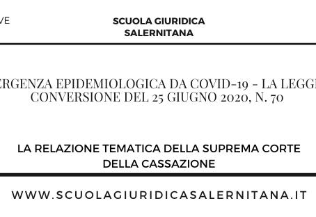 Emergenza epidemiologica da covid-19 - La legge di conversione del 25 giugno 2020, n. 70