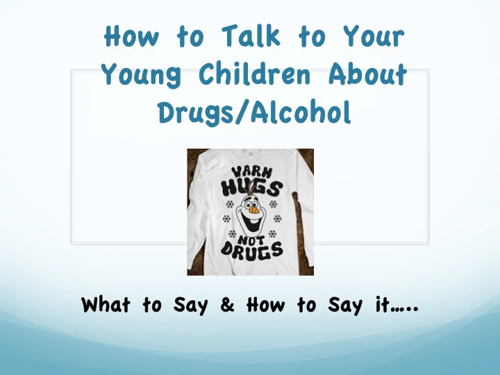 How to talk to your children about drugs/alcohol