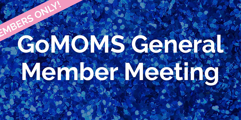 GoMoms General Membership Meeting
