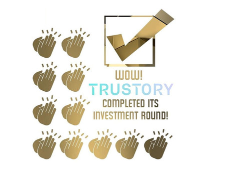 TRUSTORY completed its investment round!